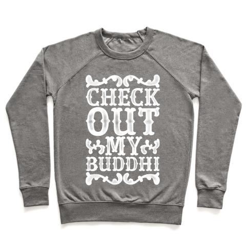 Check Out My Buddhi Pullover