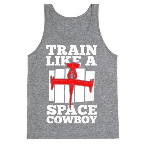 Train Like a Space Cowboy Tank Top