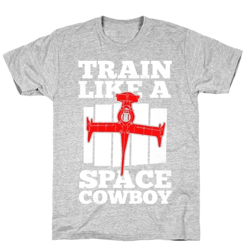 Train Like a Space Cowboy T-Shirt