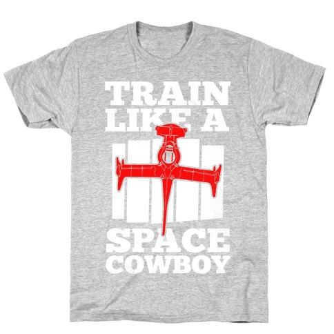 Train Like a Space Cowboy T-Shirt