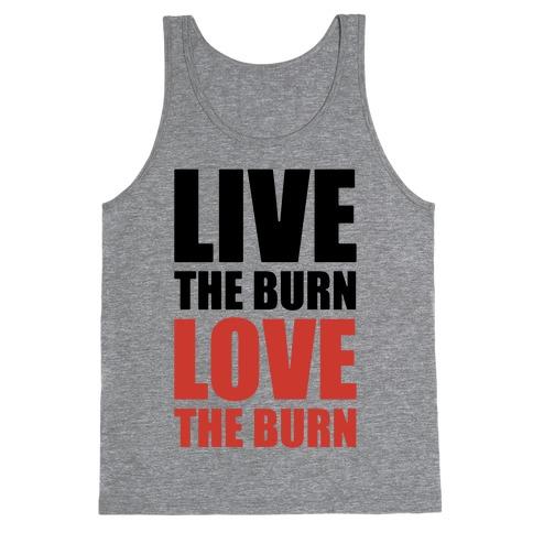 Live The Burn Love The Burn Tank Top