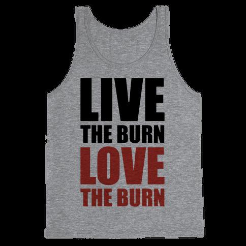 Live The Burn Love The Burn