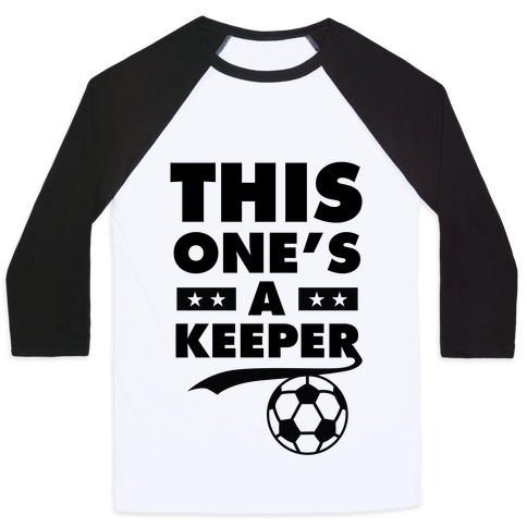 This One's A Keeper Baseball Tee