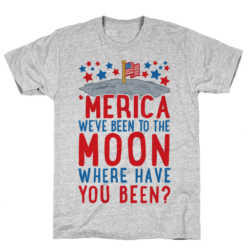 'Merica We've Been To The Moon Where Have You Been? (Patriotic Baseball Tee) Mens T-Shirt
