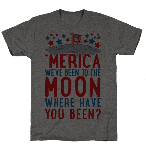 'Merica We've Been To The Moon Where Have You Been? (Patriotic Baseball Tee)