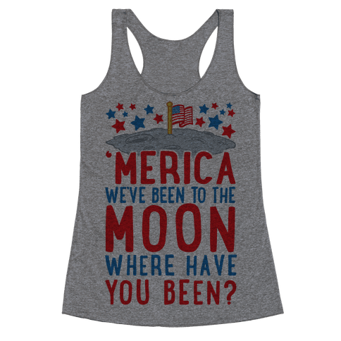'Merica We've Been To The Moon Where Have You Been? (Patriotic Baseball Tee) Racerback Tank Top