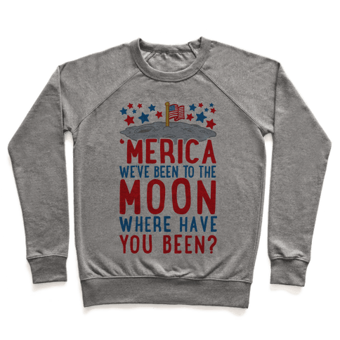 'Merica We've Been To The Moon Where Have You Been? (Patriotic Baseball Tee) Pullover