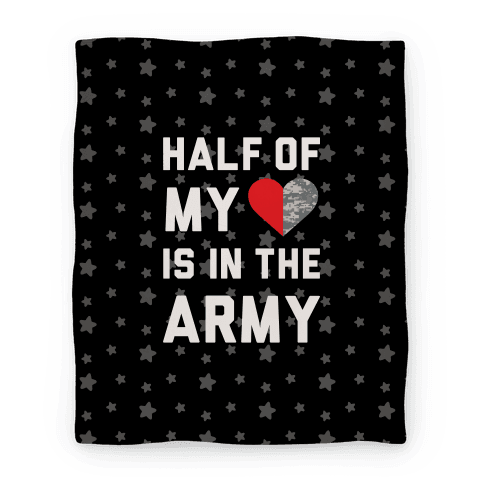 Half My Heart Is In The Army (Blanket) Blanket