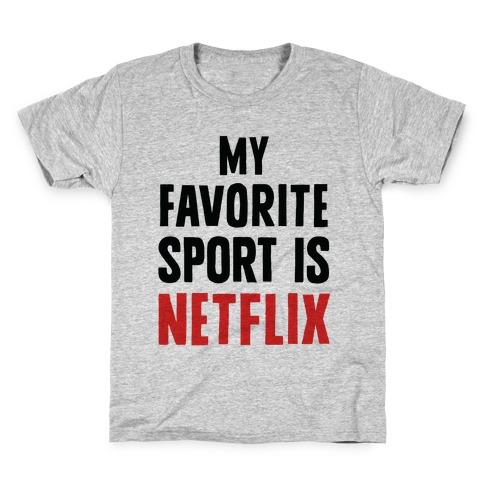 My Favorite Sport Is Netflix Kids T-Shirt