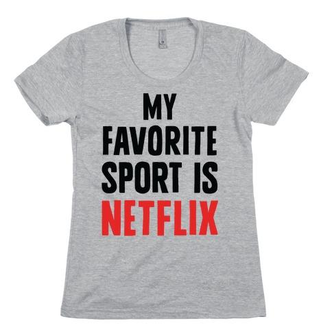 My Favorite Sport Is Netflix Womens T-Shirt