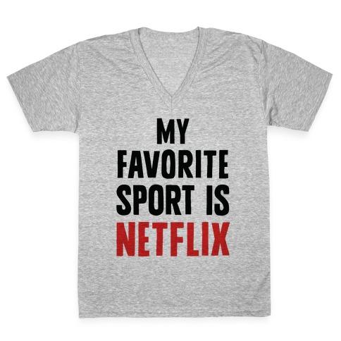 My Favorite Sport Is Netflix V-Neck Tee Shirt