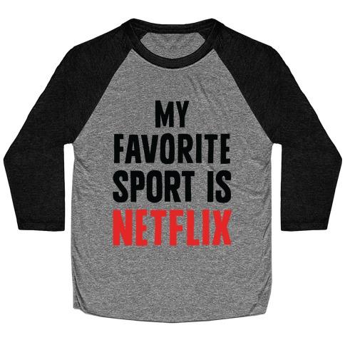 My Favorite Sport Is Netflix Baseball Tee