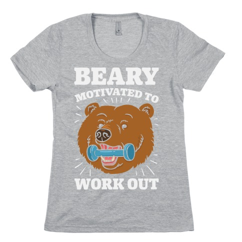 Beary Motivated To Work Out Womens T-Shirt