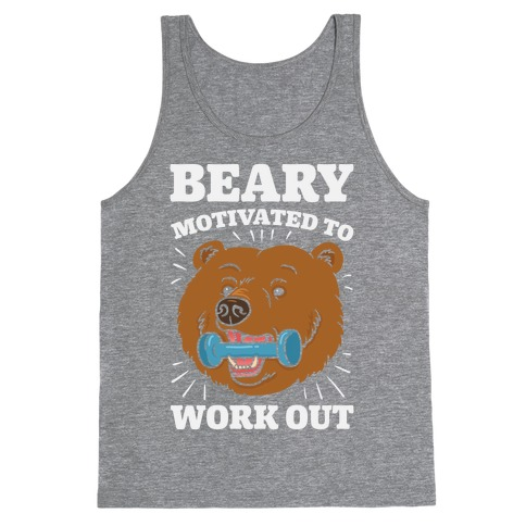Beary Motivated To Work Out Tank Top
