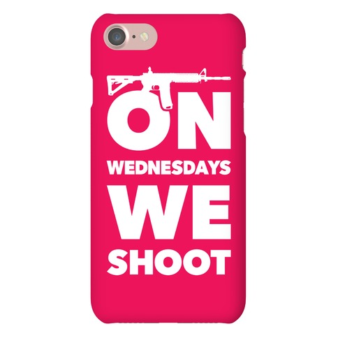 On Wednesdays We Shoot Phone Case