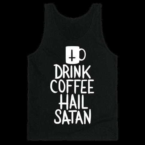 foto de HUMAN Drink Coffee Hail Satan Clothing Tank