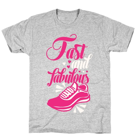 Fast and Fabulous T-Shirt