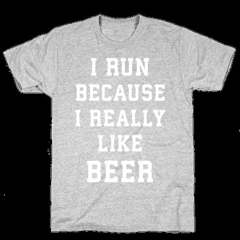 I Run Because I Really Like Beer Mens T-Shirt
