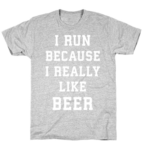 I Run Because I Really Like Beer Mens T-Shirt