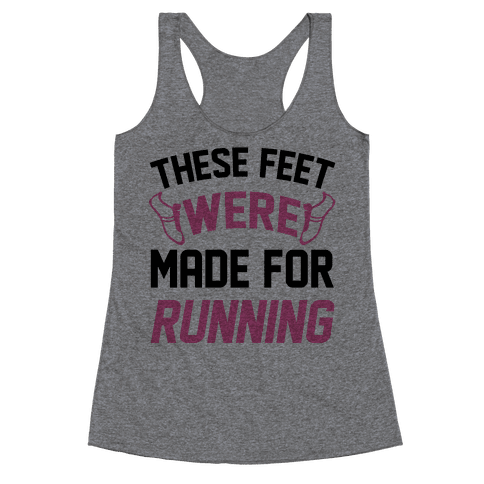 These Feet Were Made For Running Racerback Tank Top
