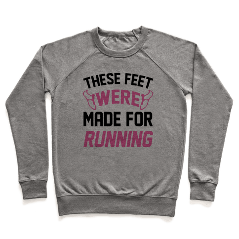 These Feet Were Made For Running Pullover