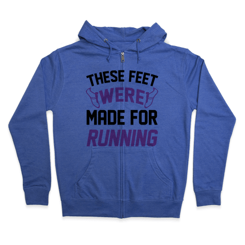 These Feet Were Made For Running Zip Hoodie