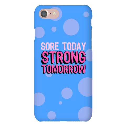 Sore Today Strong Tomorrow Case Phone Case