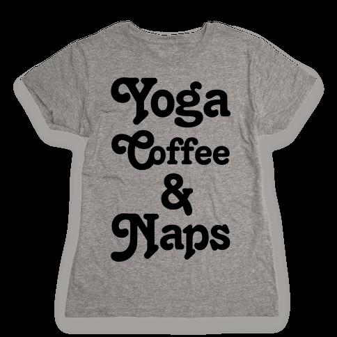 Yoga Coffee And Naps Womens T-Shirt