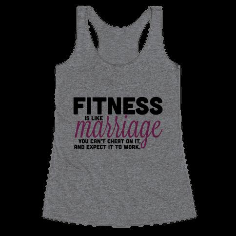 Fitness is Like Marriage Racerback Tank Top