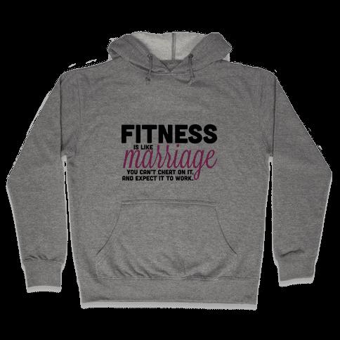 Fitness is Like Marriage Hooded Sweatshirt