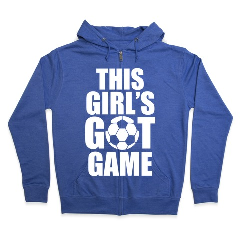 This Girl's Got Game (Soccer) Zip Hoodie