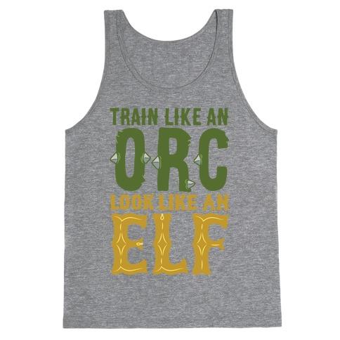 Train Like An Orc Look Like An Elf Tank Top