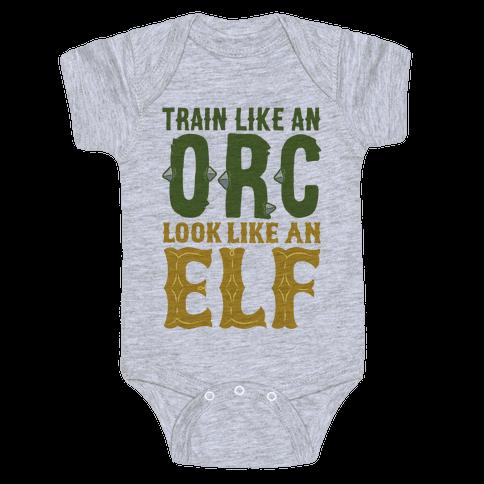Train Like An Orc Look Like An Elf Baby Onesy