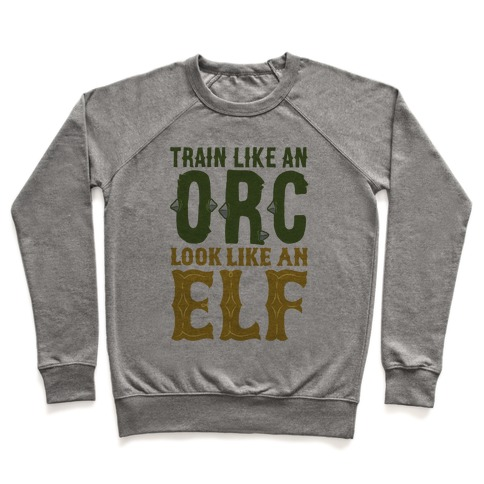 Train Like An Orc Look Like An Elf Pullover