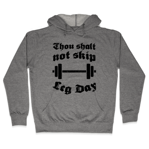 Thou Shalt Not Skip Leg Day Hooded Sweatshirt
