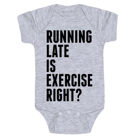 Running Late Is Exercise Right? Baby Onesy