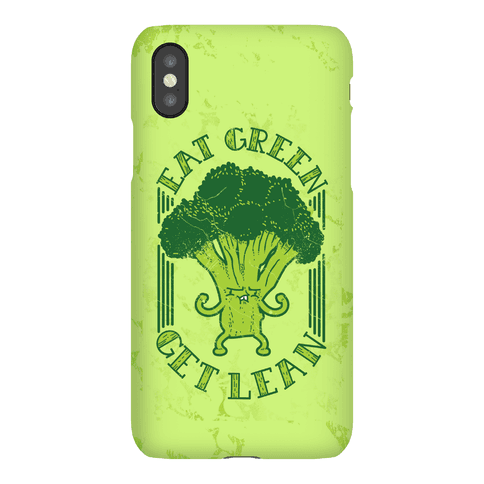 Eat Green Get Lean Phone Case