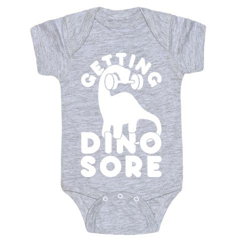 Getting Dino-Sore Baby Onesy