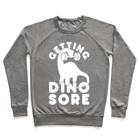 Getting Dino-Sore Pullover