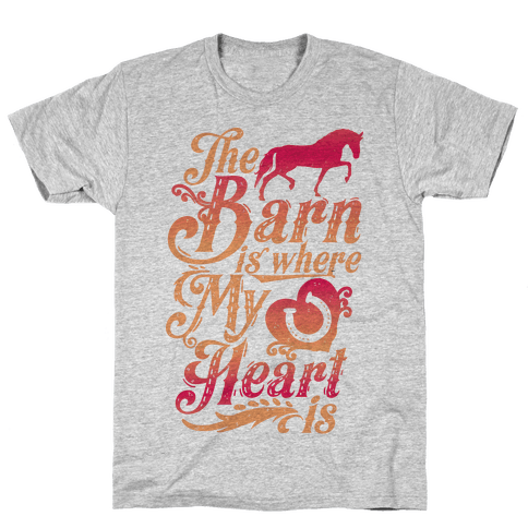 The Barn Is Where My Heart Is Mens T-Shirt