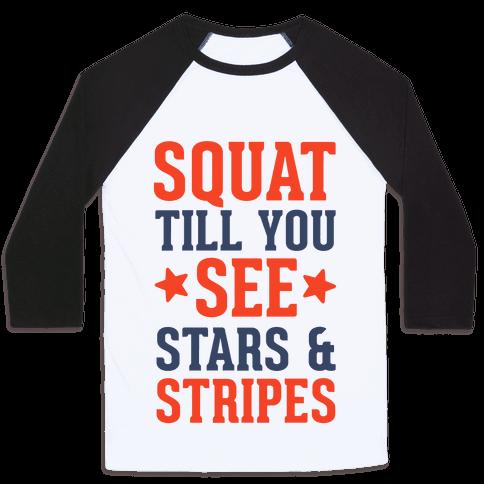 Squat Till You See Stars Baseball Tee
