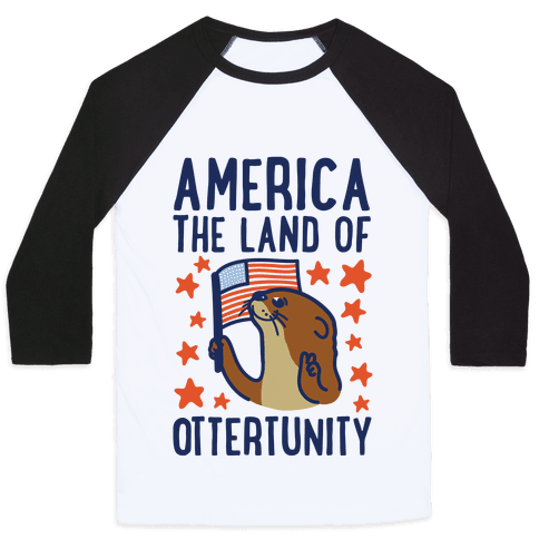 America The Land of Ottertunity Baseball Tee