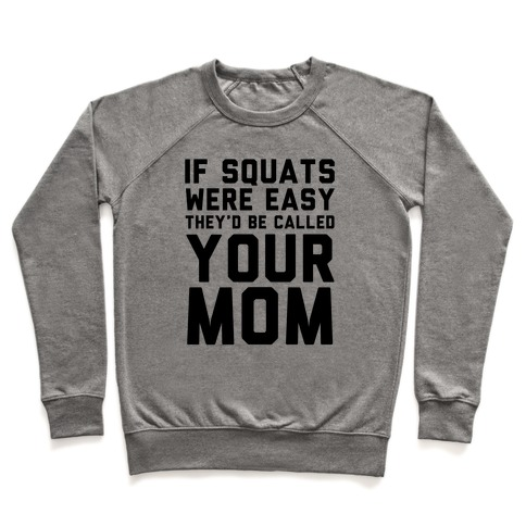 If Squats Were Easy Pullover