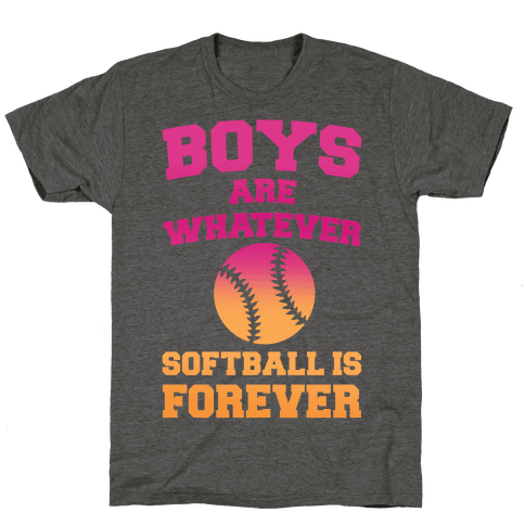 Boys Are Whatever Softball Is Forever