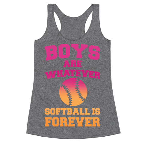 Boys Are Whatever Softball Is Forever Racerback Tank Top