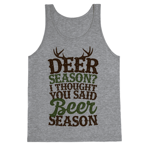 Deer Season I Thought You Said Beer Season Tank Top