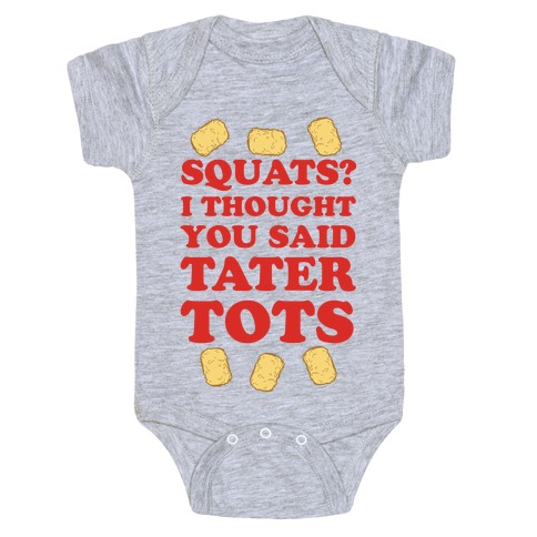 Squats? I thought you said Tater Tots Baby Onesy