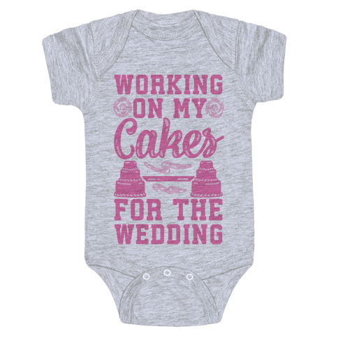 Working On My Cakes For The Wedding Baby Onesy