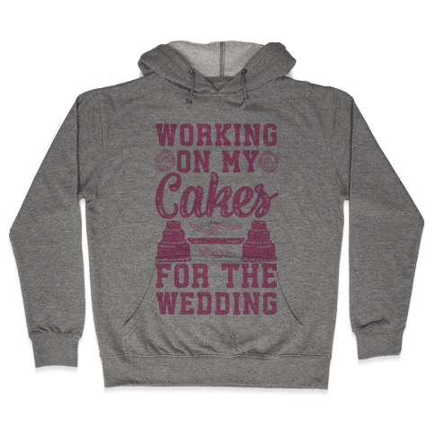 Working On My Cakes For The Wedding Hooded Sweatshirt