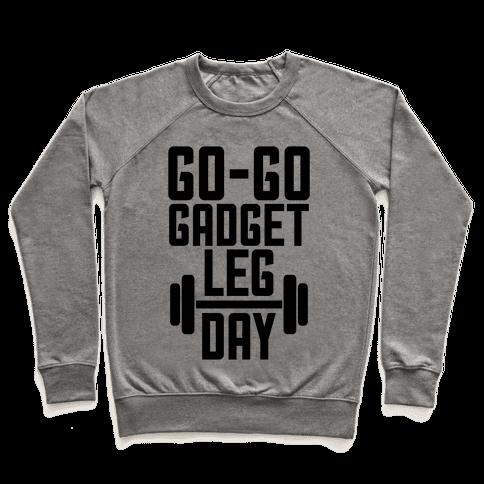 Go-go Gadget Leg Day Pullover